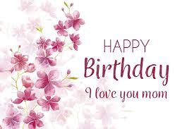 happy birthday mom birthday wishes