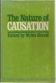 The Nature of causation: Brand, Myles: 9780252004070: Amazon.com: Books