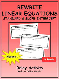 rewriting in slope intercept form math rewrite linear equations in standard slope intercept form relay activity