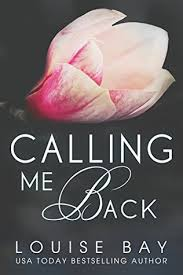 Calling Me Back (Calling Me, #1) by Louise Bay
