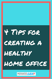 healthy home office. 4 Tips For Creating A HEALTHY Home Office. Click The Pic To Find Out How Healthy Office