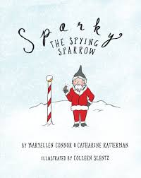 Sparky the Spying Sparrow by Maryellen Connor | Blurb Books