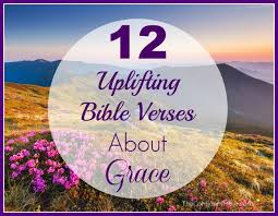 40 Uplifting Bible Verses About Grace The Confident Mom Inspiration Uplifting Scriptures