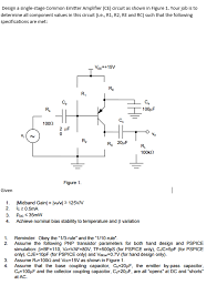 Ce Amplifier Design Values Solved Design A Single Stage Common Emitter Amplifier Ce