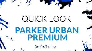 <b>Parker Urban Premium</b>: Quick Look - YouTube
