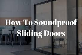 best ways to soundproof sliding doors