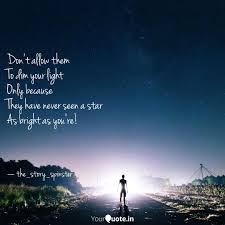 Never Dim Your Light Quote Dont Allow Them To Dim Y Quotes Writings By