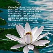 Quotes On Peace And Love Choose Happiness Love Compassion Peace Good Health Balance 78