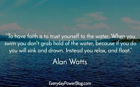 Image result for alan watts joyful courage pic quote