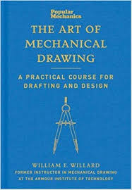 por mechanics the art of mechanical drawing a practical course for drafting and design revised edition edition