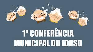 Resultado de imagem para conferencia municipal da pessoa idosa 2019