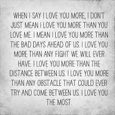 Love You More Quotes Beauteous When I Say I Love You More I Don't Just Mean I Love You More Than