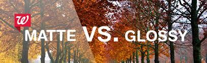 Difference Between Matte Glossy Walgreens Photo Blog Walgreens
