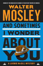 amazon and sometimes i wonder about you a leonid mcgill mystery 9780804172097 walter mosley books