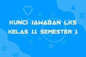 Kunci intan pariwara revisi semester 1 kelas x. Kunci Jawaban Lks Intan Pariwara Kelas 11 Semester 1 Tahun 2020 2019 Masluki Com