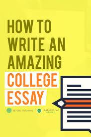 Essay Write A Good College Admission Essay Essay Help With College     Essay      Ideas About College Application Essay On Pinterest   College     Write A