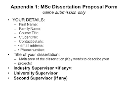Appendix    MSc Dissertation Proposal Form online submission only YOUR DETAILS      First Name SlidePlayer