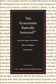 books are economists basically immoral and other essays on economics ethics and religion by paul heyne