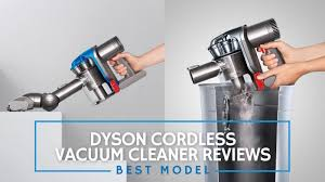 Dyson Cordless Vacuum Cleaner Reviews Best Model For 2019