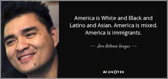 Immigration Quotes Delectable TOP 48 QUOTES BY JOSE ANTONIO VARGAS AZ Quotes