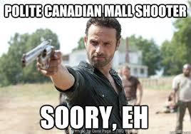 polite canadian mall shooter soory, eh - Kill Shot - quickmeme via Relatably.com