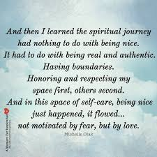 best spiritual quotes images inspirational  and then i learned the spiritual journey had nothing to do being nice it