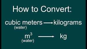 Water Flow Conversion Chart How To Convert A Volume Of Water Cubic Meters To Mass Kg Weight N Easy