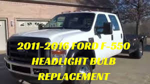 2012 F250 Light Bulb Chart 2011 2016 Ford F 550 Superduty Headlight Bulb Replacement