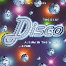 Best Disco Album in the World...Ever!