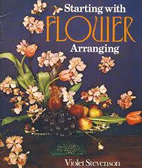 Starting with Flower Arranging: Stevenson, Violet, Johns, Leslie:  Amazon.com: Books