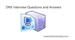 Dns Interview Questions And Answers Freshersemploy