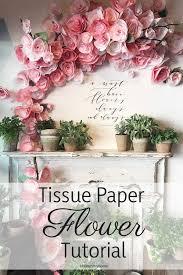 Tissue Paper Flower Tutorials Diy Tissue Paper Flowers Tutorial Hallstrom Home