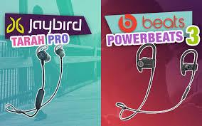 Jaybird Tarah Pro Vs Powerbeats 3 Wireless Review Comparison
