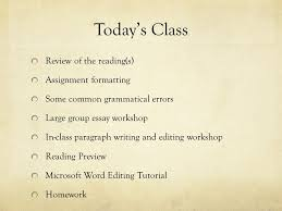 welcome to english composition today s class review of the  2 today s class review of the reading s assignment formatting some common grammatical errors large group essay workshop in class paragraph writing and