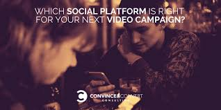which social platform is right for your next video caign
