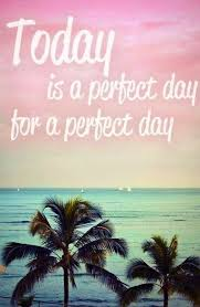 Good Morning Summer Quotes Best of Perfect Day Life Quotes Quotes Positive Quotes Photography Summer