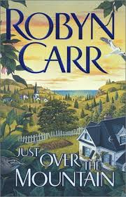 Just Over the Mountain (Grace Valley Trilogy, #2) by Robyn Carr