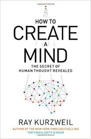 How To Creat How To Create A Mind The Secret Of Human Thought Revealed Amazon