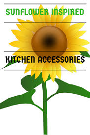 Sunflower Kitchen Sunflower Kitchen Accessories And Decor Color And Style