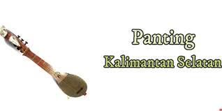 Panting adalah alat musik tradisional indonesia yang berasal dari wilayah kalimantan selatan. Alat Musik Panting Khas Kalimantan Selatan