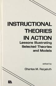 Instructional Design Theories And Models Reigeluth Instructional Theories In Action Lessons Illustrating