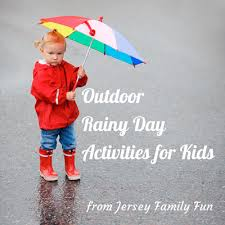 outdoor rainy day activities outdoor rainy day activities for kids a