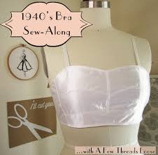 Bra Sewing Patterns Enchanting A Few Threads Loose 48's Bra SewAlong Sewing The Real Thing