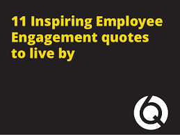 Employee Quotes Cool 48 Inspiring Employee Engagement Quotes To Live By
