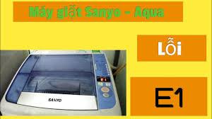 Máy giặt SANYO - AQUA lỗi E1 - YouTube