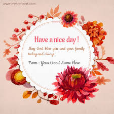Have A Beautiful Blessed Day Quotes Best Of Name Edit In Have A Blessed Day Quotes Pictures Wishes Greeting Card