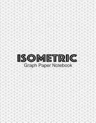 Isometric Graph Paper Notebook Large Size 8 5 X 11 Inches