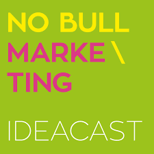 No Bull Marketing Ideacast