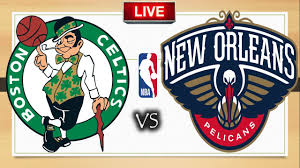BOSTON CELTICS vs NEW ORLEANS PELICANS – NBA – LIVE SCOREBOARD - YouTube