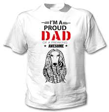 Afghanistan T Shirt Designs Afghan Hound Im A Proud Dad New Cotton White Tshirtfunny Free Shipping Unisex Casual Tshirt